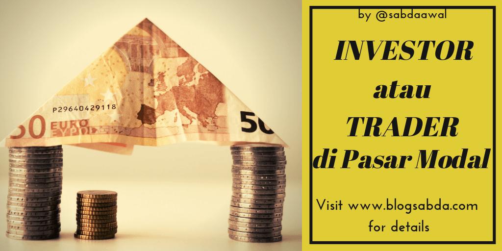 Menjadi Investor Atau Trader