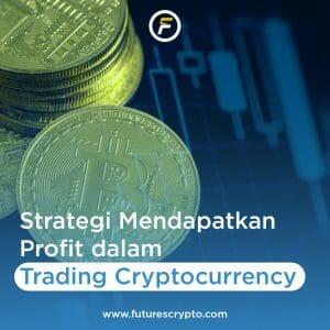 Ingin Profit Maksimal Dalam Trading Cryptocurrency? Ini Strateginya