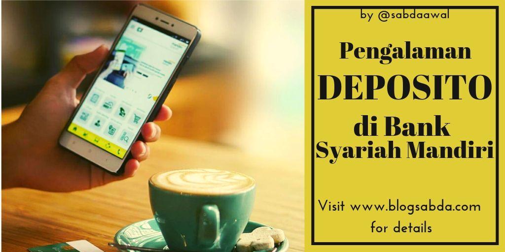 Pengalaman Saya Deposito Di Bank Syariah Mandiri