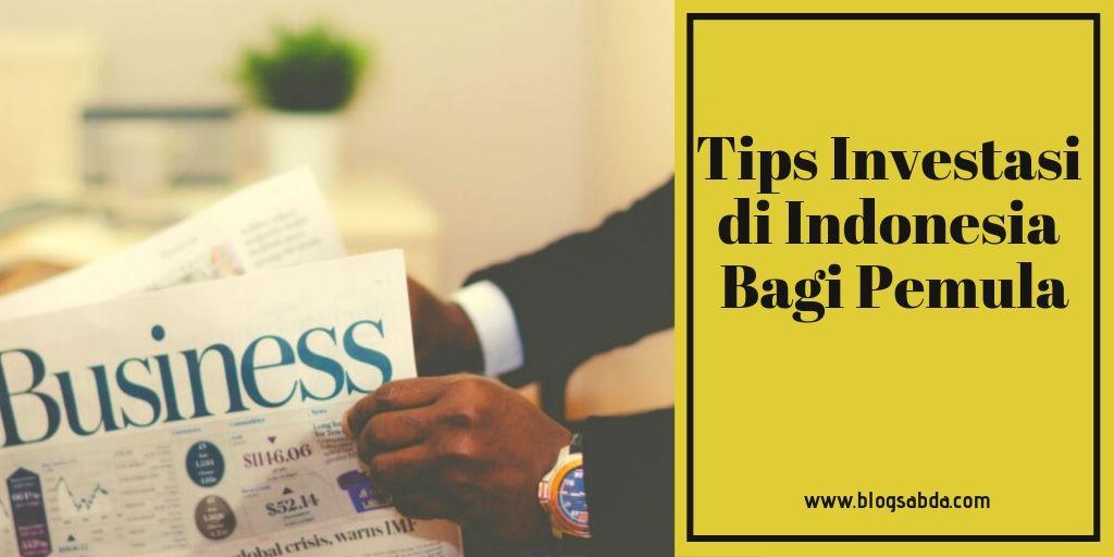 Tips Investasi di Indonesia Bagi Pemula