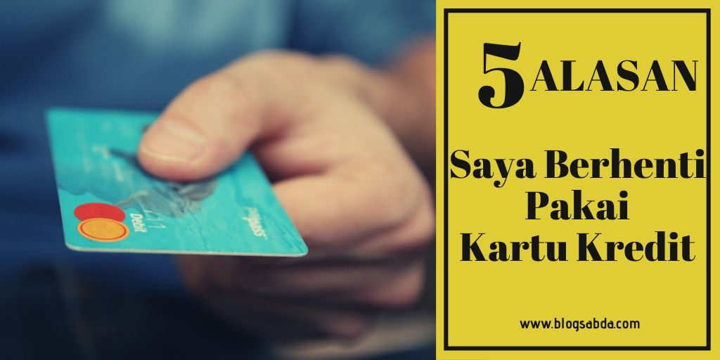Alasan berhenti kartu kredit