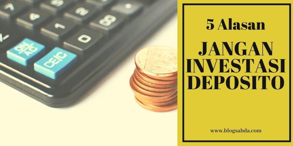 Investasi Deposito Jangan 5 Hal Ini Alasannya